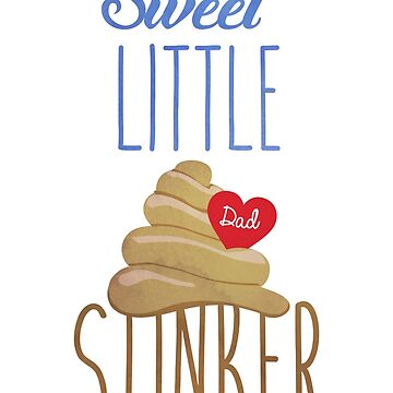 Sweet Little Stinker for Dad by rivermill