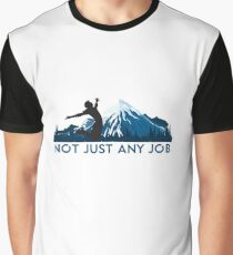 Not Just Any Job Graphic T-Shirt