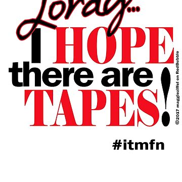 Lordy, I HOPE there are TAPES by maggieziffel