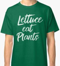 Lettuce Eat Plants Vegan Vegetarian Humor Classic T-Shirt
