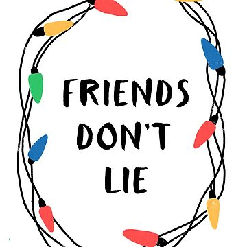 Friends don't lie by whatafabday