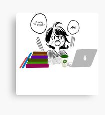 Ah! I have to study! Canvas Print
