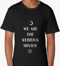 We Are The Weirdos Mister Long T-Shirt