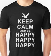 Keep Calm and be Happy Happy Happy Unisex T-Shirt