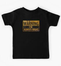 WARNING I'm Always Right - Funny Distressed Metal Danger Sign Kids Clothes