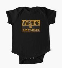 WARNING I'm Always Right -Caution Beware Danger Sign One Piece - Short Sleeve