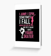 I Jump I Spin I Am A Figure Skater Greeting Card