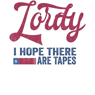 Lordy I hope there are tapes T-shirt by Bloodaxe