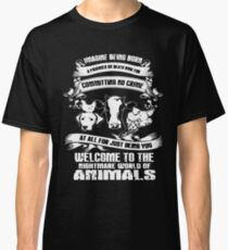 Imagine being born Welcome to the nightmare world of animals t-shirts Classic T-Shirt
