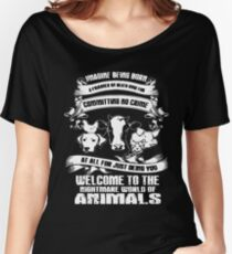 Imagine being born Welcome to the nightmare world of animals t-shirts Women's Relaxed Fit T-Shirt