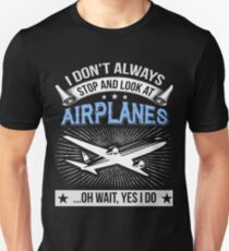 Look At Airplanes T Shirt Unisex T-Shirt