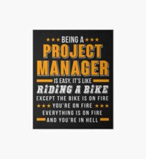 Being A Project Manager T Shirt Art Board Print