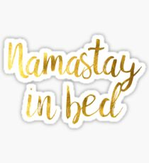 Namastay in Bed Gold Sticker