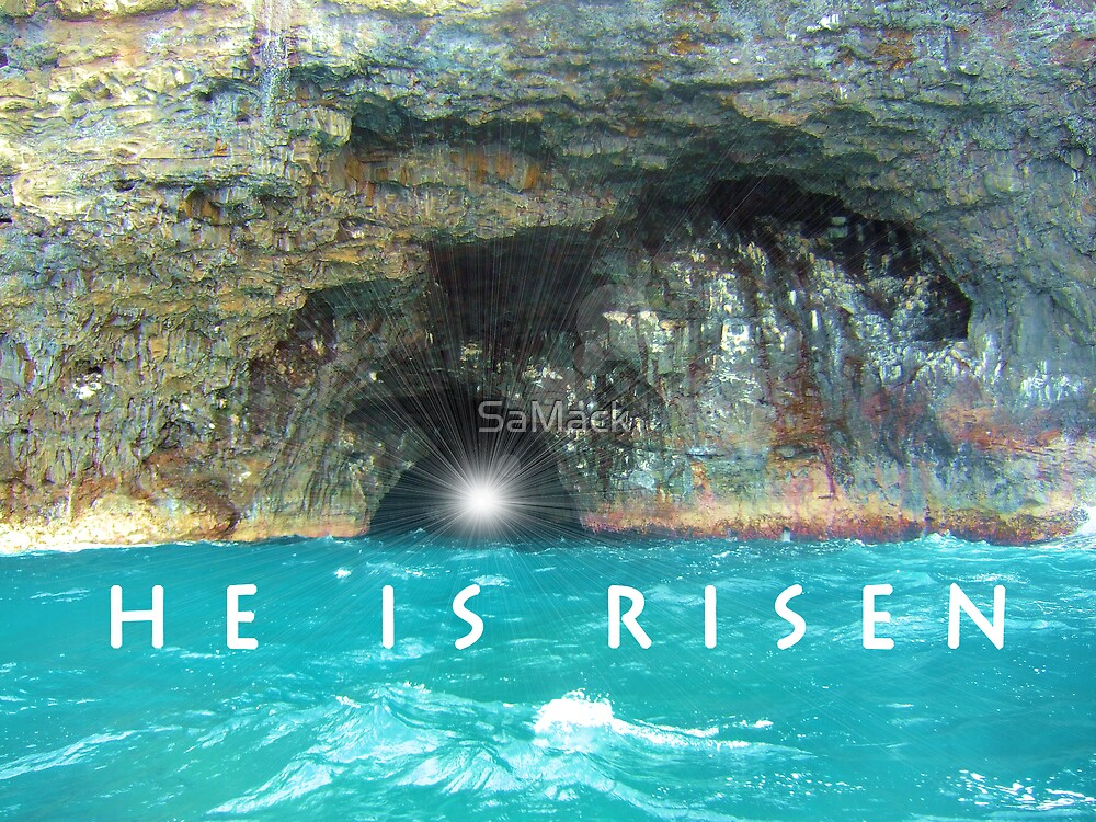 He Is Risen by SaMack