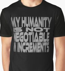 My Humanity is Not Negotiable in Increments Graphic T-Shirt