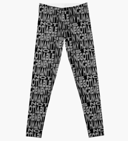 My Humanity is Not Negotiable in Increments Leggings