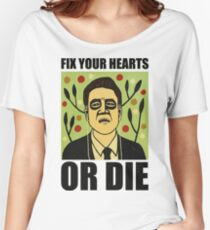 Fix Your Hearts Or Die Women's Relaxed Fit T-Shirt