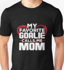 My Favorite Goalie Calls Me Mom Shirt Unisex T-Shirt