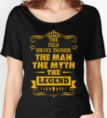 FIELD SERVICE ENGINEER THE MAN THE MYTH THE LEGEND Women's Relaxed Fit T-Shirt