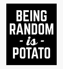 Being Random Funny Quote Photographic Print