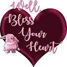 Southern Sayings - Bless Your Heart by LittleMissTyne