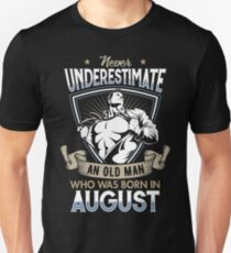 Never Underestimate an Old Man who was Born in August T-shirt T-Shirt