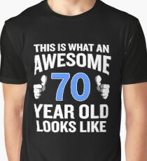 70 Year Old Birthday Funny Senior Man or Woman Gift Graphic T-Shirt