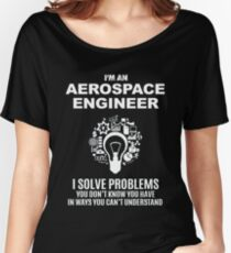 AEROSPACE ENGINEER - SOLVE PROBLEMS WHITE Women's Relaxed Fit T-Shirt