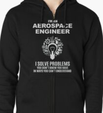 AEROSPACE ENGINEER - SOLVE PROBLEMS WHITE Zipped Hoodie