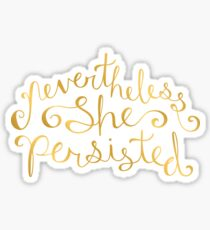 Nevertheless, She Persisted - Faux Gold Foil Sticker