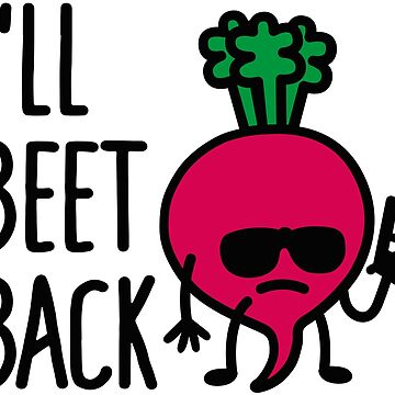 I'll beet back by LaundryFactory