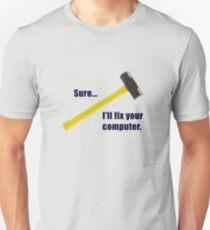 Sure...I'll fix your computer Slim Fit T-Shirt