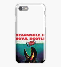 Meanwhile in Nova Scotia iPhone Case/Skin