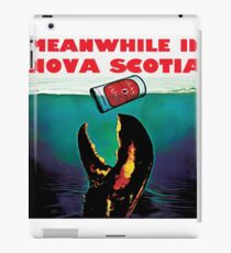 Meanwhile in Nova Scotia iPad Case/Skin