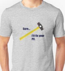 Sure...I'll fix your PC Slim Fit T-Shirt