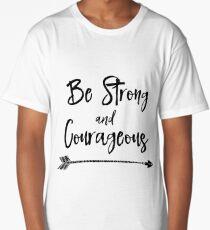 Be Strong & Courageous Long T-Shirt