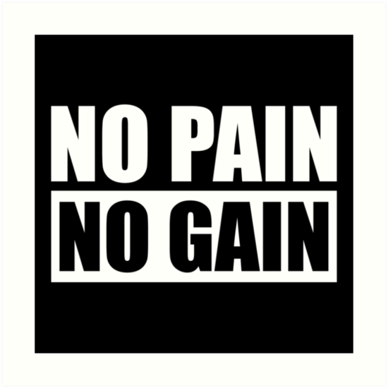 No Pain No Gain Gym Quote Art Prints By Maniacfitness Redbubble