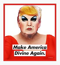 Make America Divine Again Photographic Print