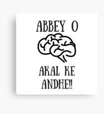 abbey o akal ke andhe Canvas Print