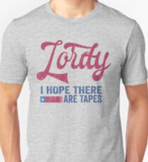 Lordy I hope there are tapes T-shirt Unisex T-Shirt