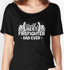 World's Best Firefighter Dad Women's Relaxed Fit T-Shirt