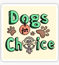 Dogs For Choice Sticker