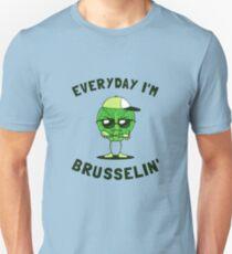 Everyday I'm Brusselin' T-Shirt