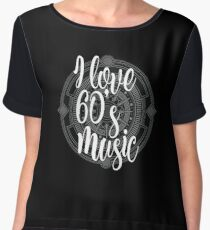 I Love 60's Music - Cool Sixtiess Lover Vintage Style Typography Design Chiffon Top