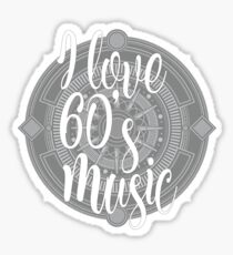 I Love 60's Music - Cool Sixtiess Lover Vintage Style Typography Design Sticker