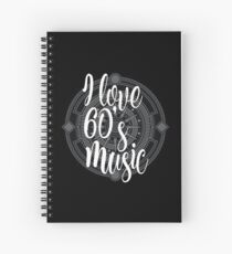 I Love 60's Music - Cool Sixtiess Lover Vintage Style Typography Design Spiral Notebook