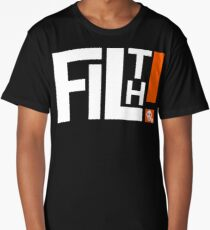 FILTH! Long T-Shirt