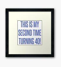 80th Birthday Gag Gift Framed Print