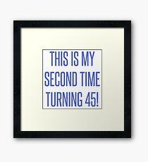 90th Birthday Gag Gift Framed Print