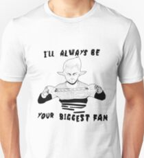 I'll Always Be Your Biggest Fan Unisex T-Shirt